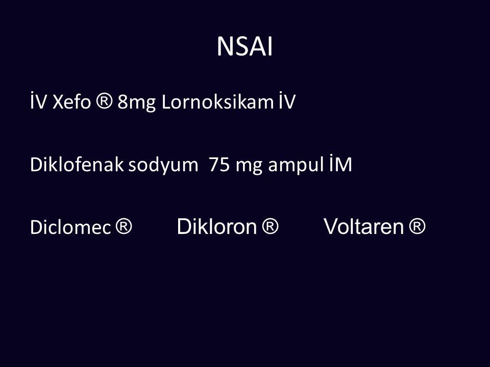 NSAI İV Xefo ® 8mg Lornoksikam İV Diklofenak sodyum 75 mg ampul İM