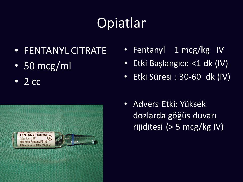 Opiatlar FENTANYL CITRATE 50 mcg/ml 2 cc Fentanyl 1 mcg/kg IV