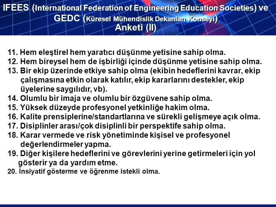 IFEES (International Federation of Engineering Education Societies) ve GEDC (Küresel Mühendislik Dekanları Konseyi) Anketi (II)