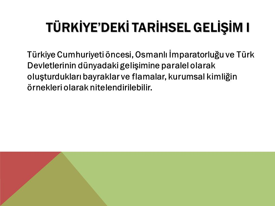 TÜRKİYE'DEKİ TARİHSEL GELİŞİM I
