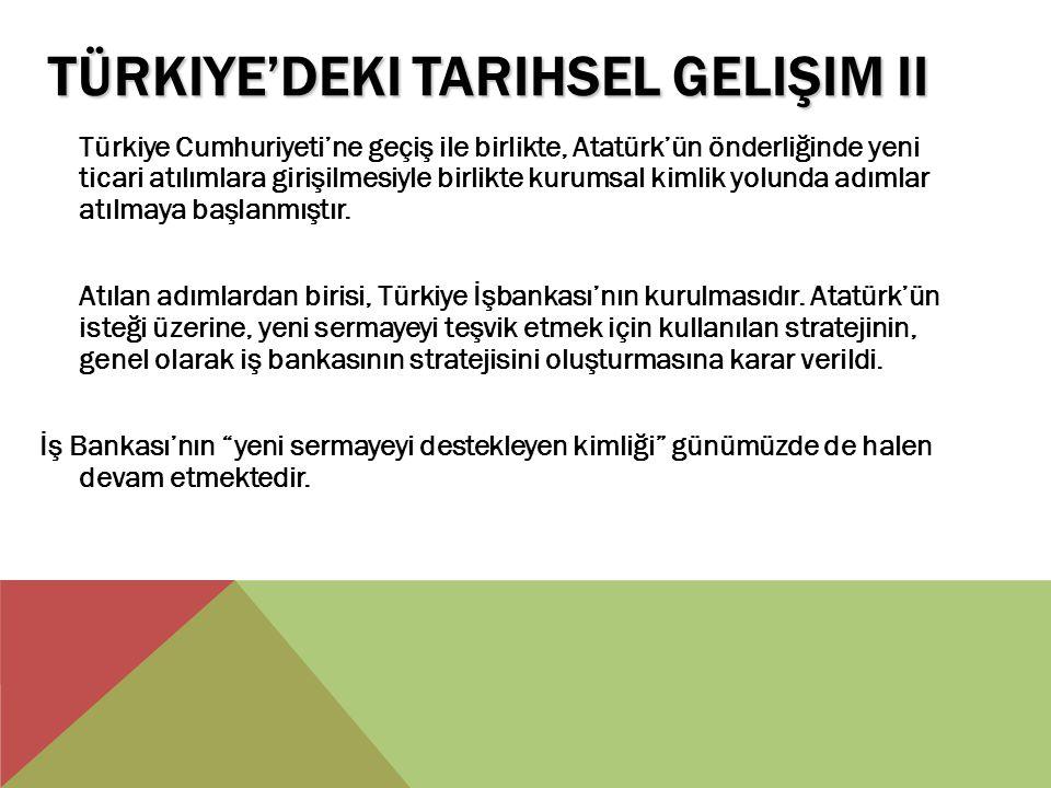 Türkiye'deki Tarihsel Gelişim II