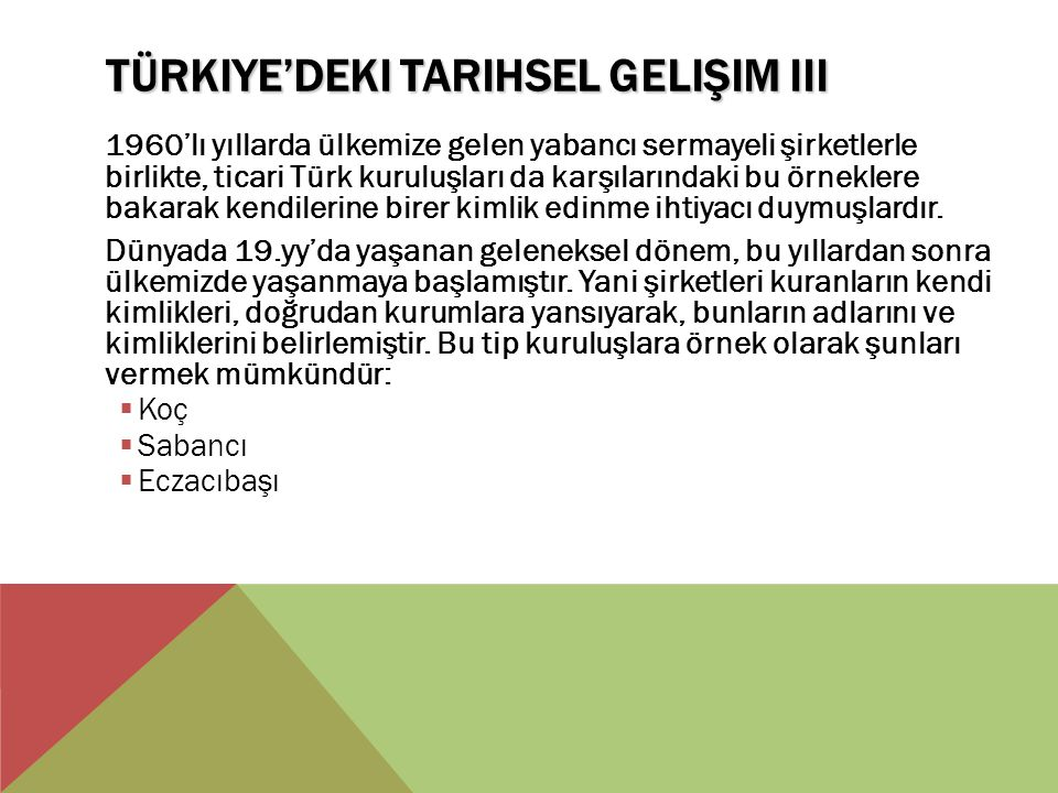 Türkiye'deki Tarihsel Gelişim III