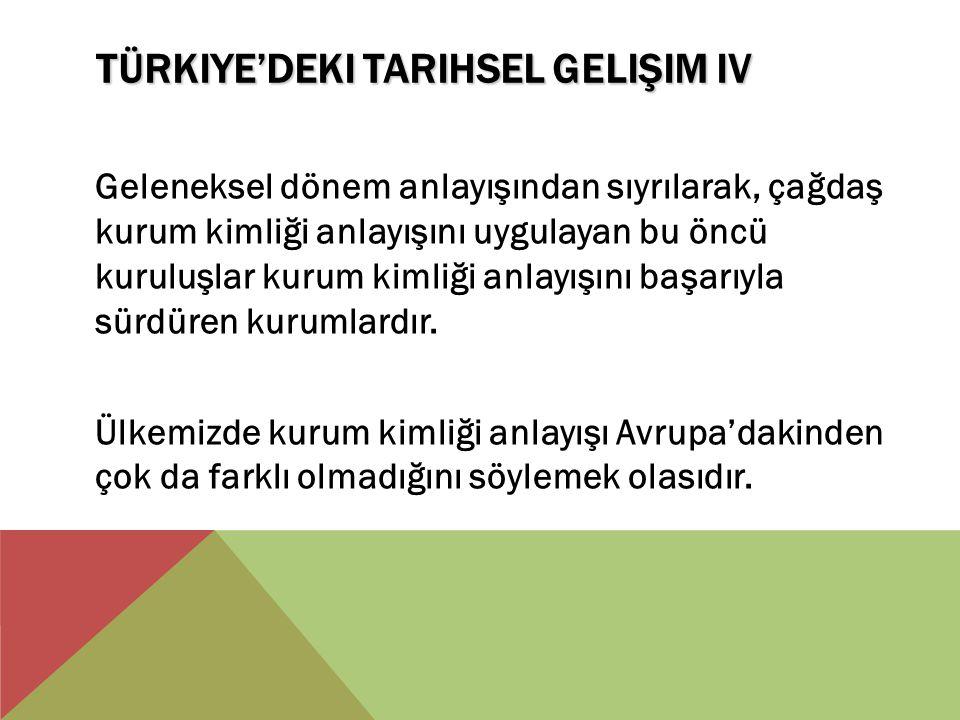 Türkiye'deki Tarihsel Gelişim IV