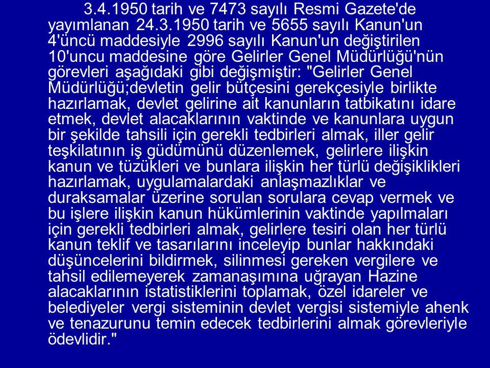 3. 4. 1950 tarih ve 7473 sayılı Resmi Gazete de yayımlanan 24. 3