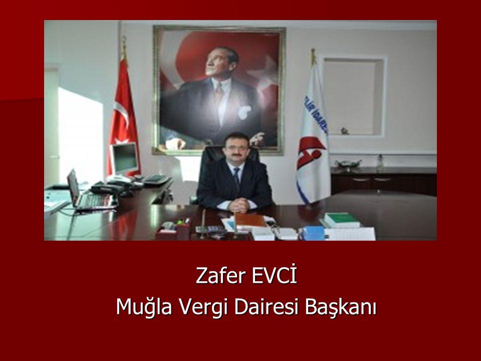 Zafer EVCİ Muğla Vergi Dairesi Başkanı
