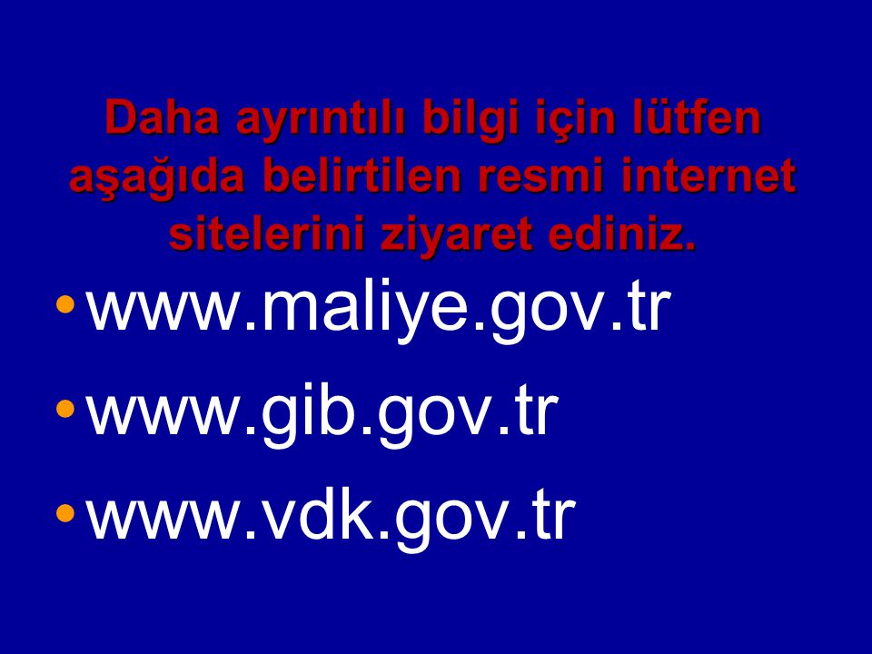 www.maliye.gov.tr www.gib.gov.tr www.vdk.gov.tr