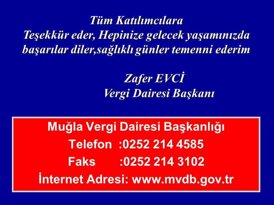 Muğla Vergi Dairesi Başkanlığı İnternet Adresi: www.mvdb.gov.tr