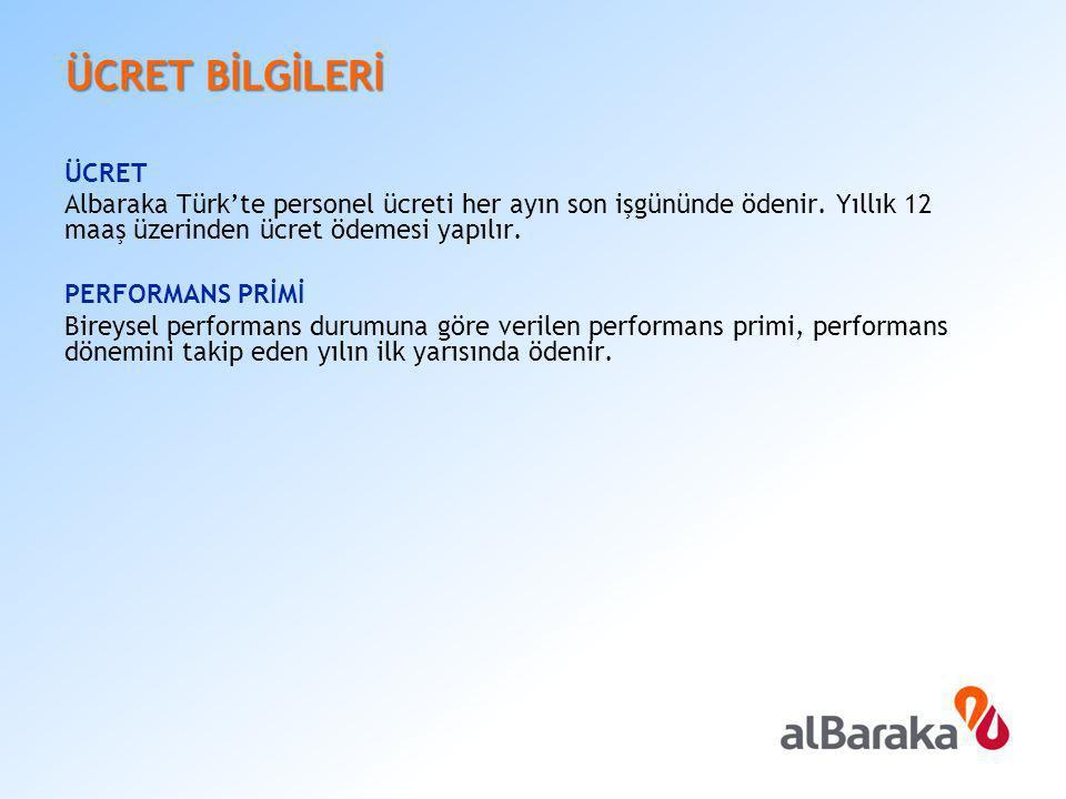 ÜCRET BİLGİLERİ ÜCRET. Albaraka Türk'te personel ücreti her ayın son işgününde ödenir. Yıllık 12 maaş üzerinden ücret ödemesi yapılır.