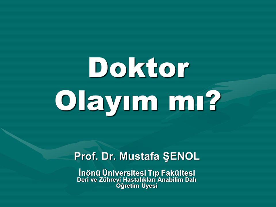 Doktor Olayım mı Prof. Dr. Mustafa ŞENOL