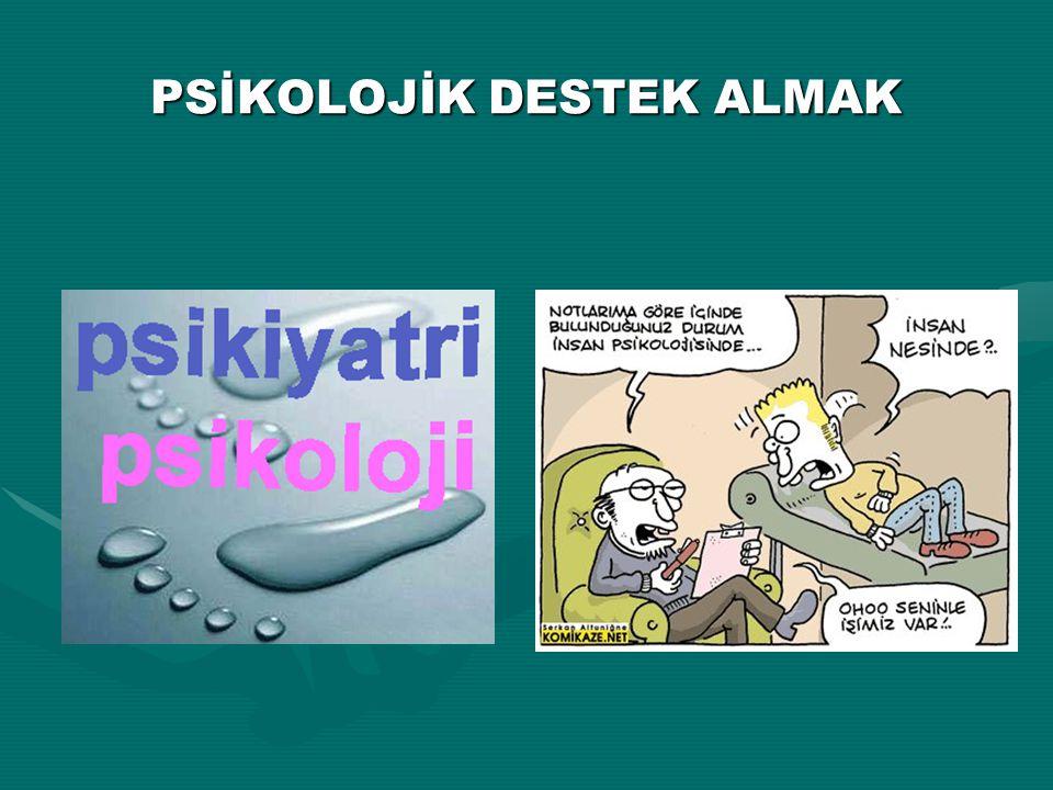 PSİKOLOJİK DESTEK ALMAK