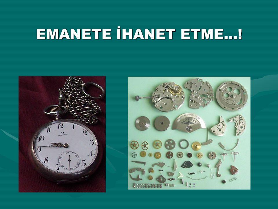 EMANETE İHANET ETME…!