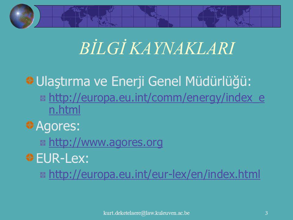 BİLGİ KAYNAKLARI Ulaştırma ve Enerji Genel Müdürlüğü: Agores: EUR-Lex: