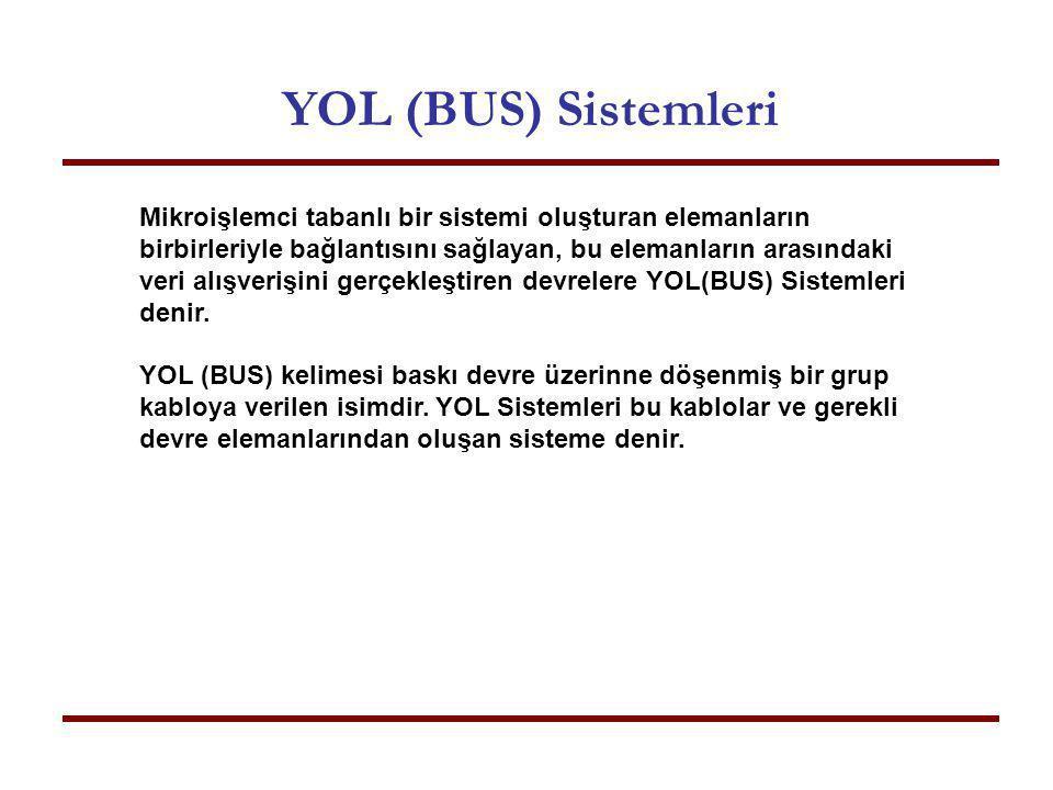 YOL (BUS) Sistemleri