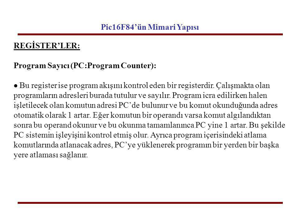 Program Sayıcı (PC:Program Counter):