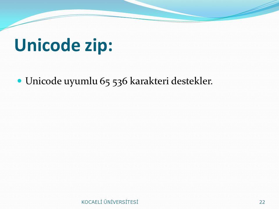 Unicode zip: Unicode uyumlu 65 536 karakteri destekler.