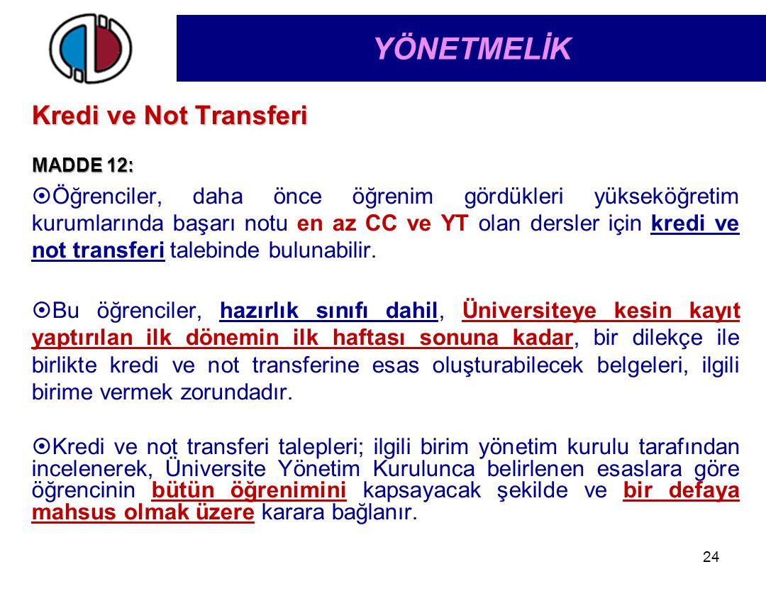 YÖNETMELİK Kredi ve Not Transferi MADDE 12:
