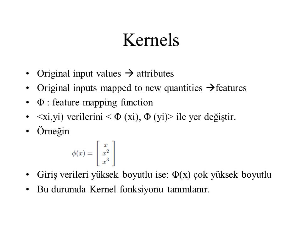 Kernels Original input values  attributes