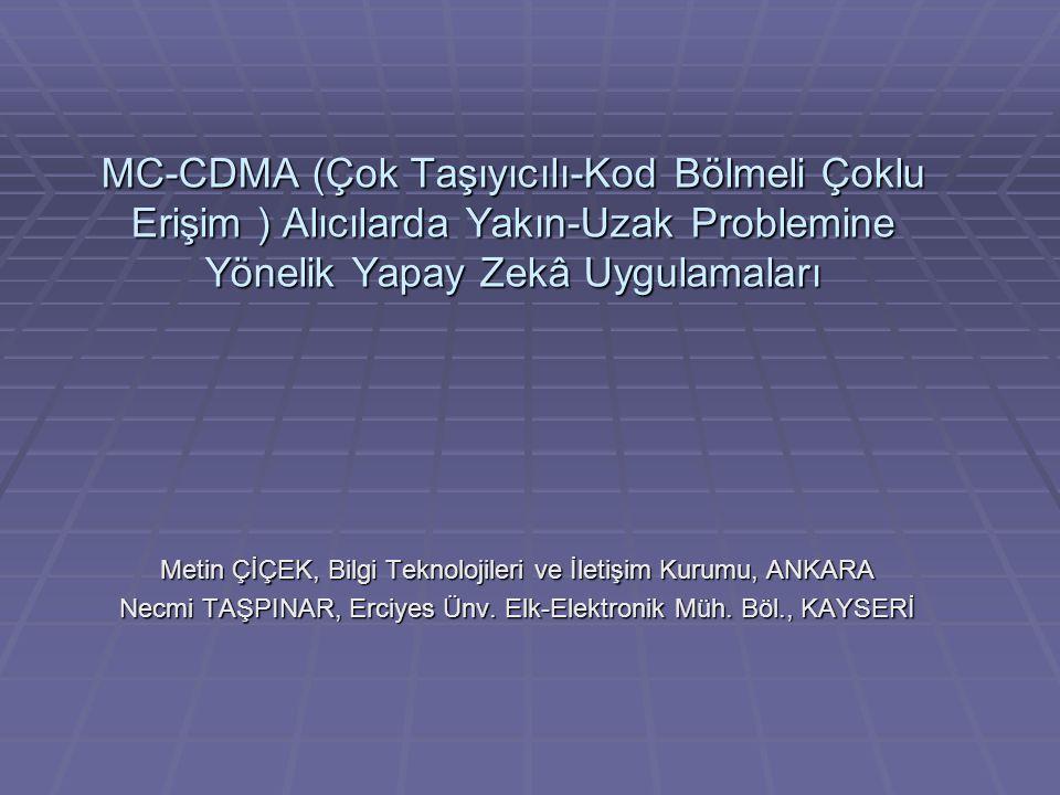MC-CDMA (Çok Taşıyıcılı-Kod Bölmeli Çoklu Erişim ) Alıcılarda Yakın-Uzak Problemine Yönelik Yapay Zekâ Uygulamaları