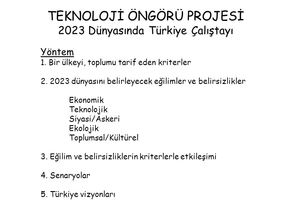 TEKNOLOJİ ÖNGÖRÜ PROJESİ 2023 Dünyasında Türkiye Çalıştayı