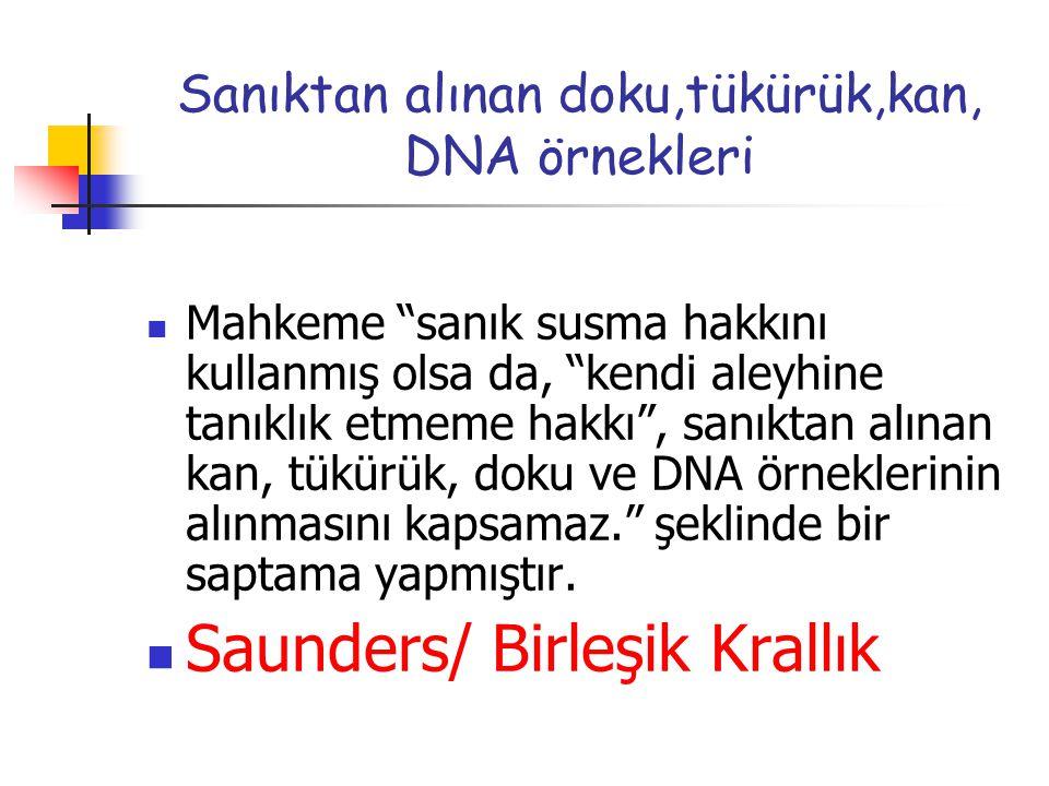 Sanıktan alınan doku,tükürük,kan, DNA örnekleri