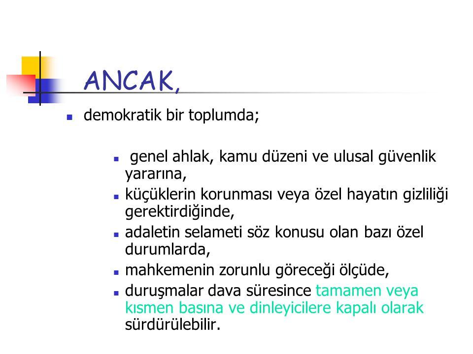 ANCAK, demokratik bir toplumda;
