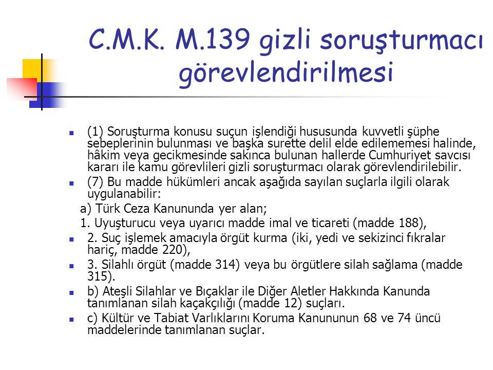 C.M.K. M.139 gizli soruşturmacı görevlendirilmesi