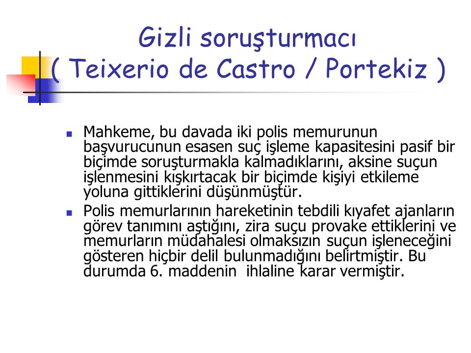 Gizli soruşturmacı ( Teixerio de Castro / Portekiz )