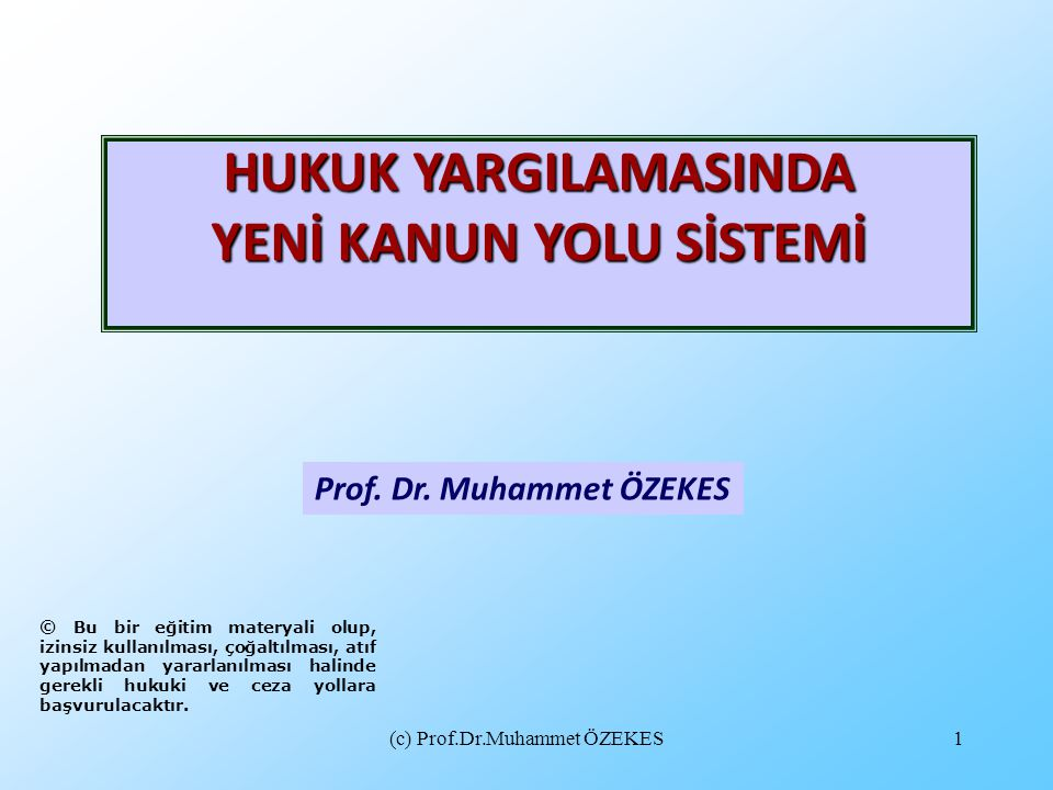 HUKUK YARGILAMASINDA YENİ KANUN YOLU SİSTEMİ Prof. Dr. Muhammet ÖZEKES