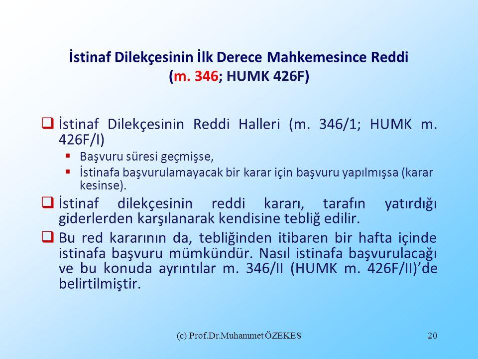 İstinaf Dilekçesinin İlk Derece Mahkemesince Reddi (m. 346; HUMK 426F)