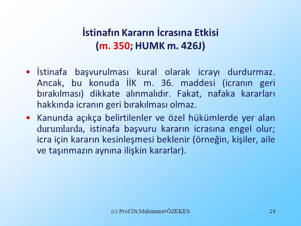 İstinafın Kararın İcrasına Etkisi (m. 350; HUMK m. 426J)