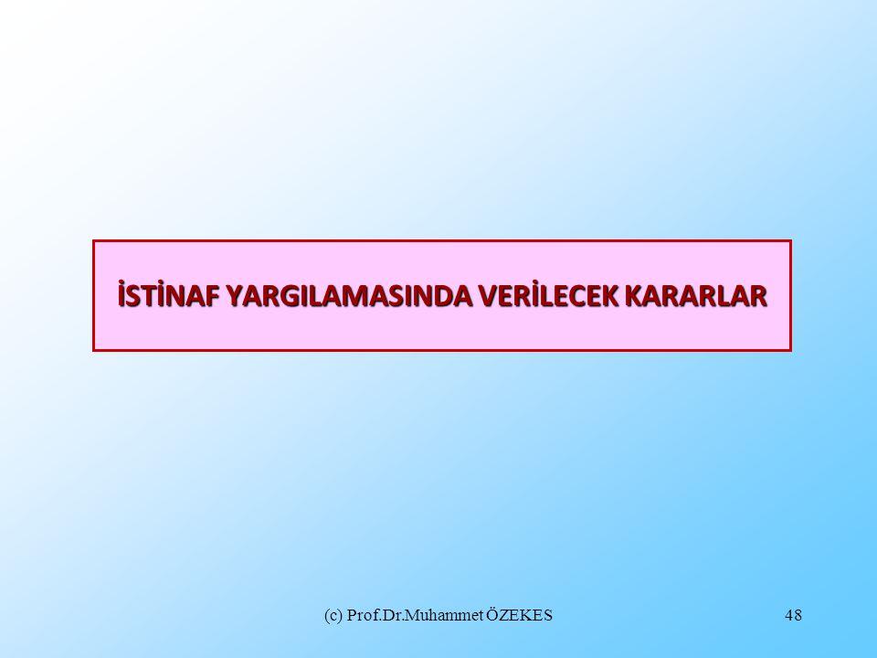İSTİNAF YARGILAMASINDA VERİLECEK KARARLAR