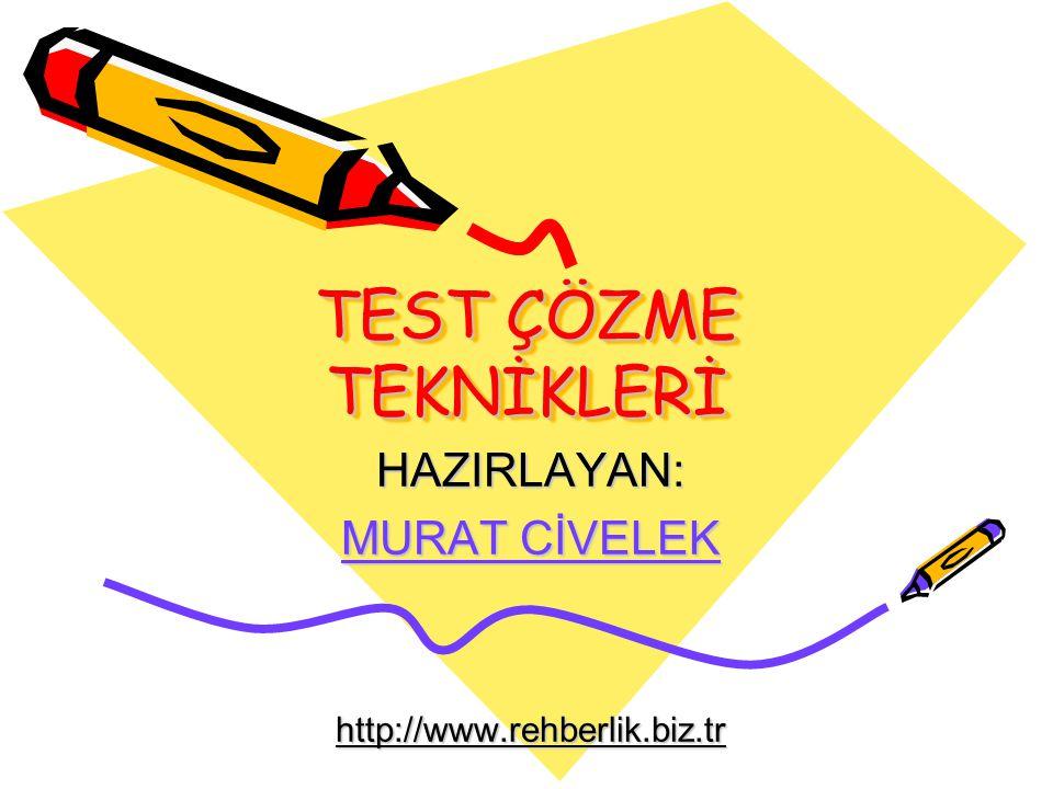 HAZIRLAYAN: MURAT CİVELEK http://www.rehberlik.biz.tr