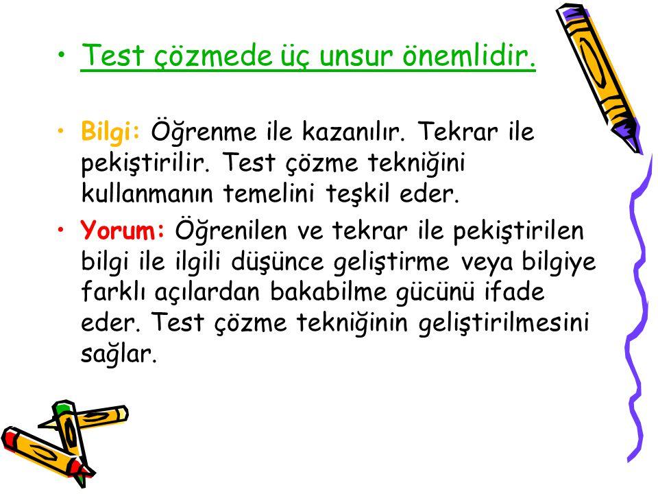 Test çözmede üç unsur önemlidir.
