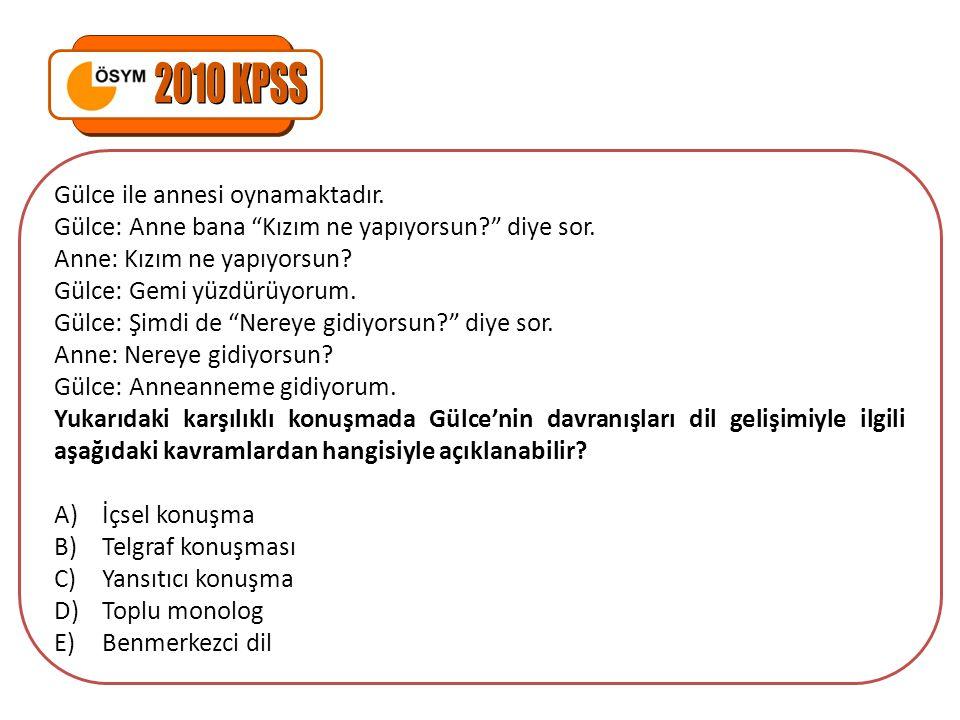2010 KPSS Gülce ile annesi oynamaktadır.