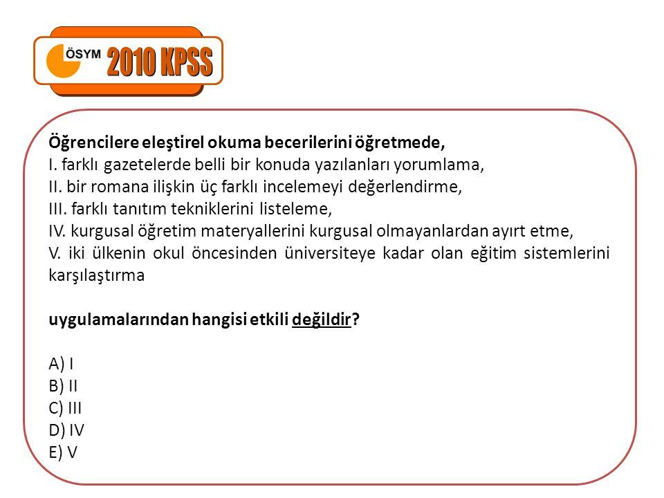 2010 KPSS Öğrencilere eleştirel okuma becerilerini öğretmede,