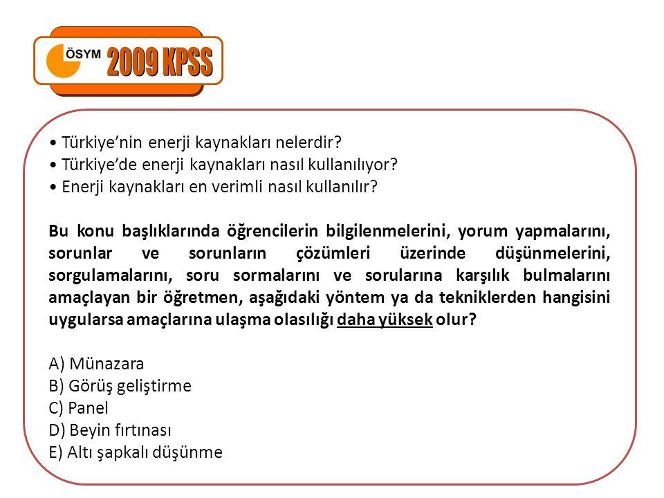 2009 KPSS • Türkiye'nin enerji kaynakları nelerdir