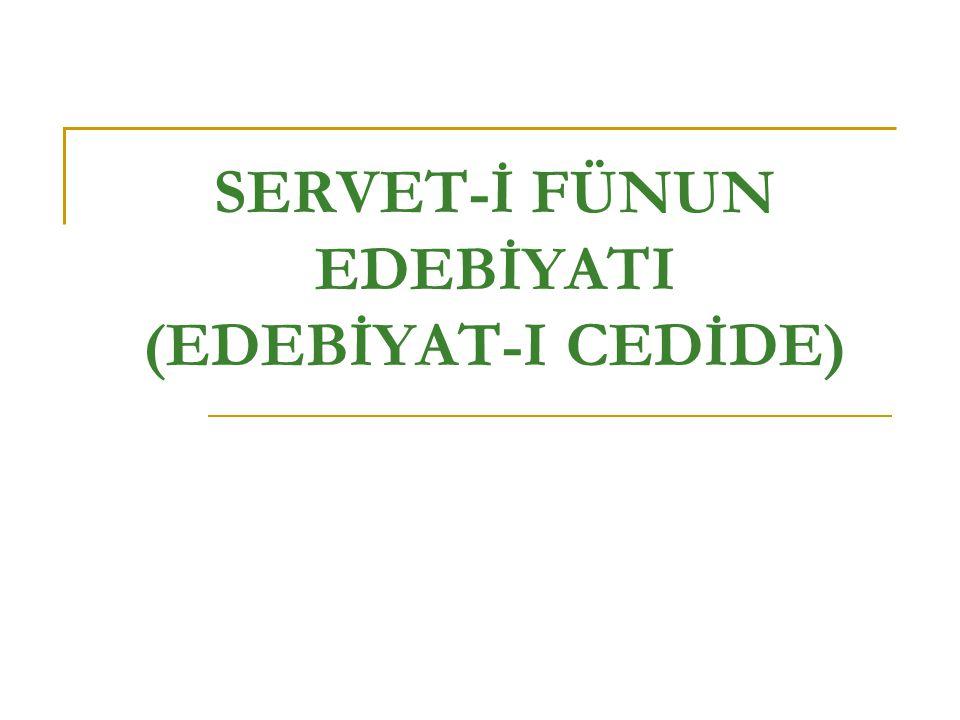 SERVET-İ FÜNUN EDEBİYATI (EDEBİYAT-I CEDİDE)