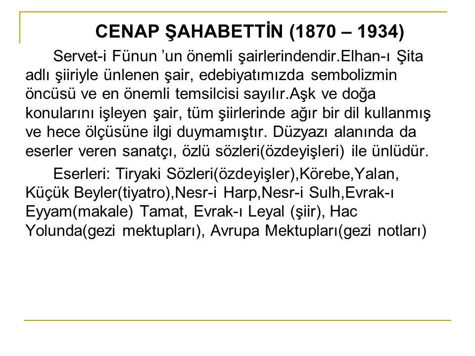 CENAP ŞAHABETTİN (1870 – 1934)