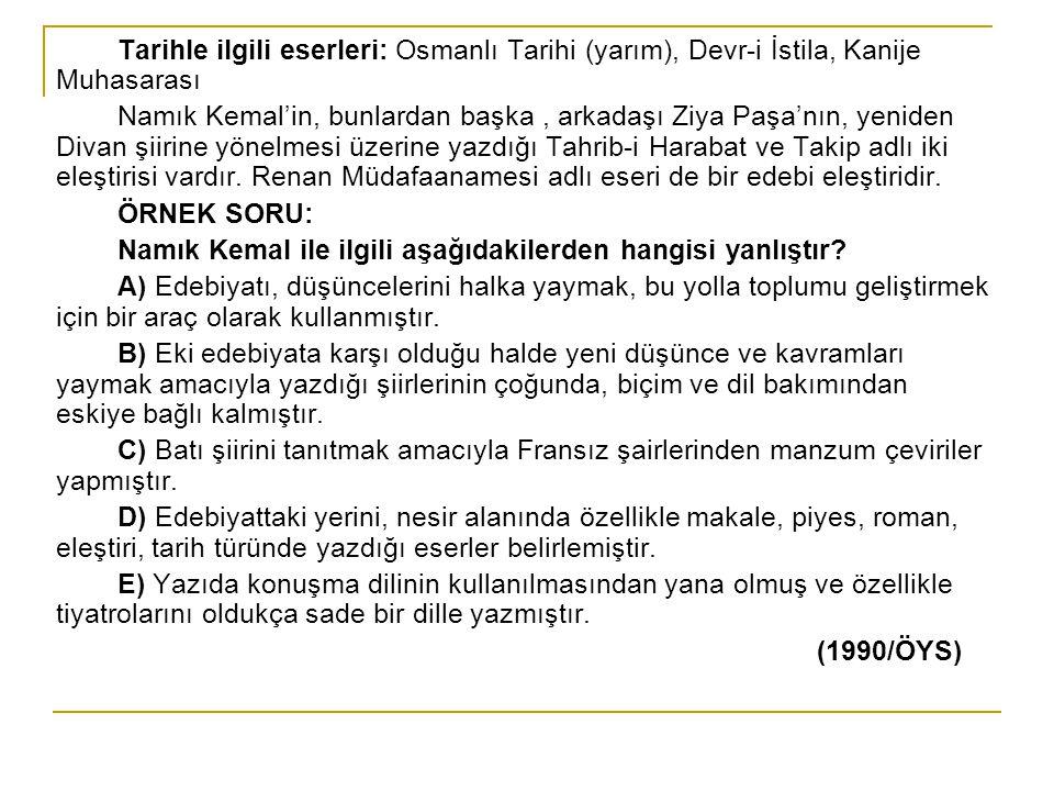 Tarihle ilgili eserleri: Osmanlı Tarihi (yarım), Devr-i İstila, Kanije Muhasarası