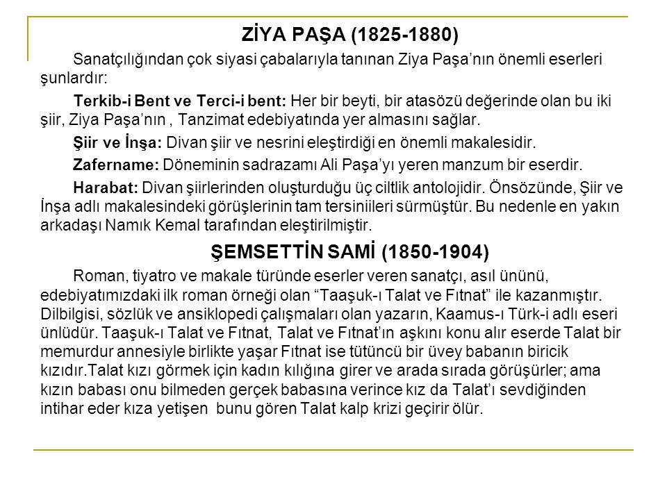 ZİYA PAŞA (1825-1880) ŞEMSETTİN SAMİ (1850-1904)