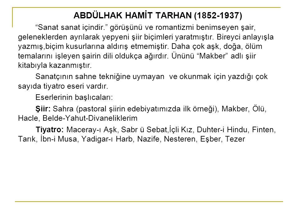 ABDÜLHAK HAMİT TARHAN (1852-1937)