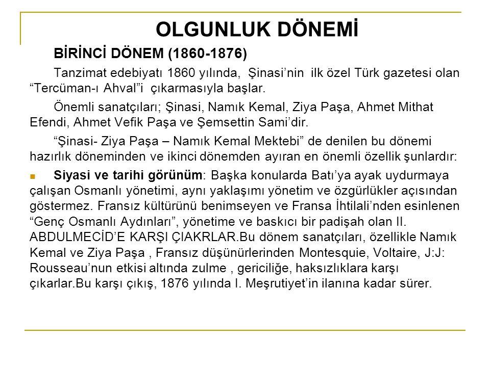 OLGUNLUK DÖNEMİ BİRİNCİ DÖNEM (1860-1876)