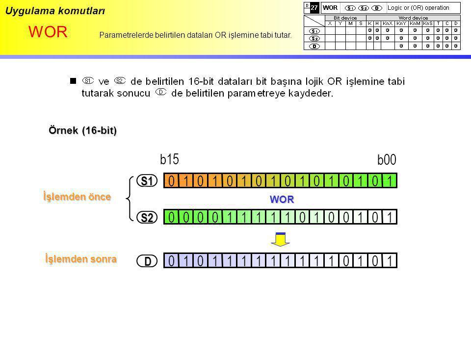 Uygulama komutları WOR. Parametrelerde belirtilen dataları OR işlemine tabi tutar. Örnek (16-bit)