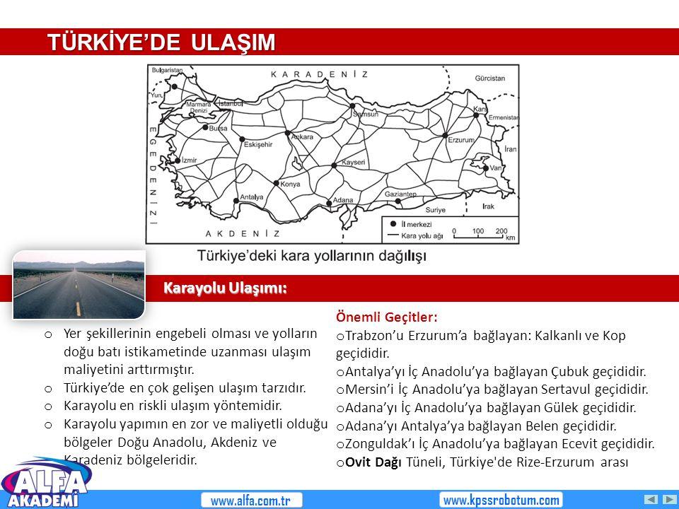 TÜRKİYE'DE ULAŞIM Karayolu Ulaşımı: Önemli Geçitler: