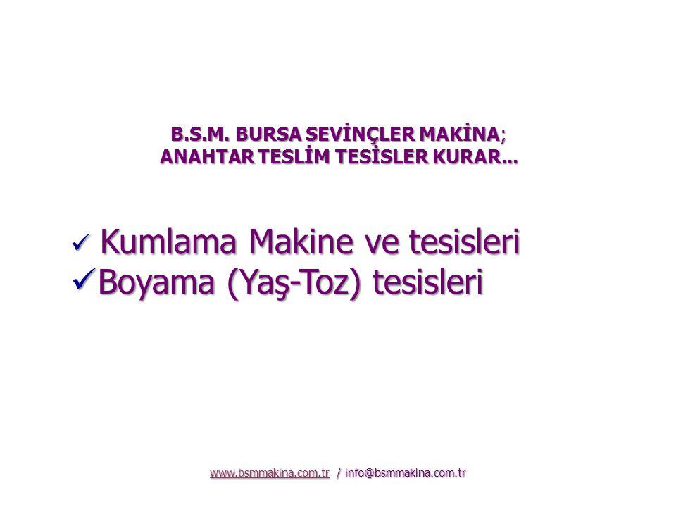 B.S.M. BURSA SEVİNÇLER MAKİNA; ANAHTAR TESLİM TESİSLER KURAR...