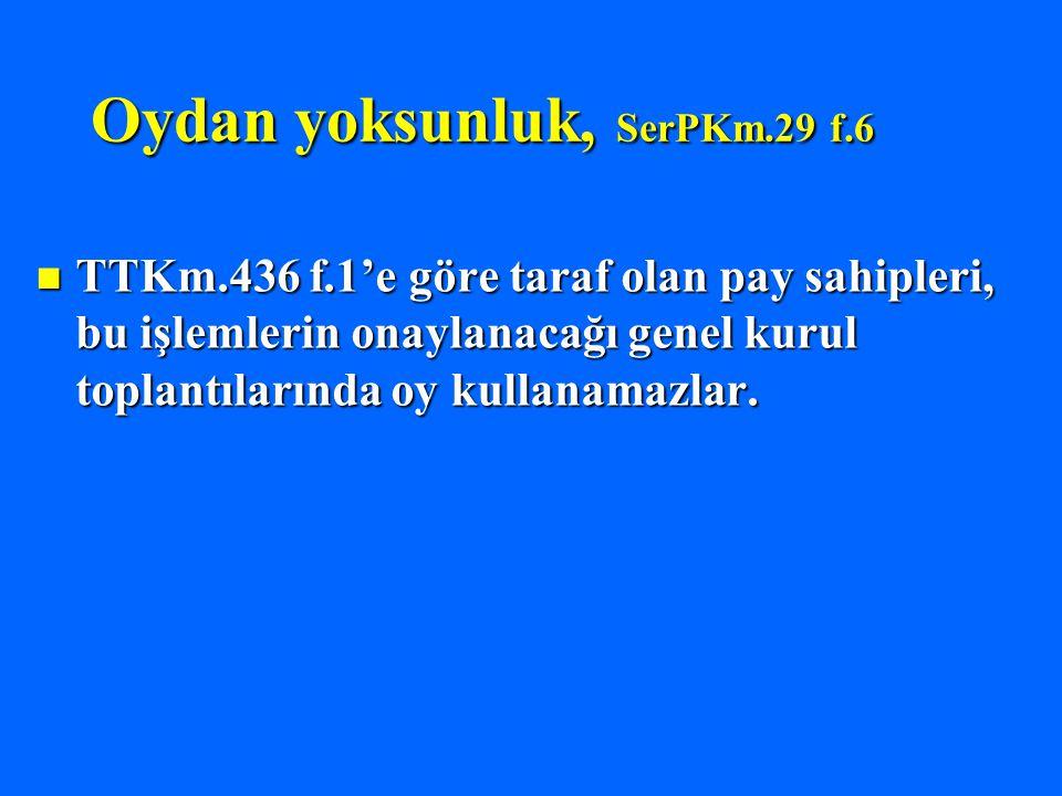 Oydan yoksunluk, SerPKm.29 f.6