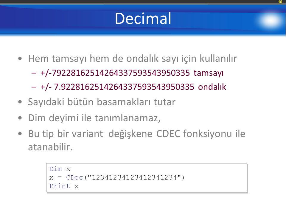 Decimal Hem tamsayı hem de ondalık sayı için kullanılır