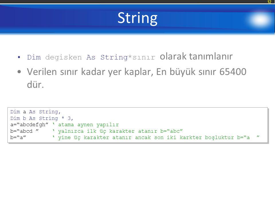 String Verilen sınır kadar yer kaplar, En büyük sınır 65400 dür.
