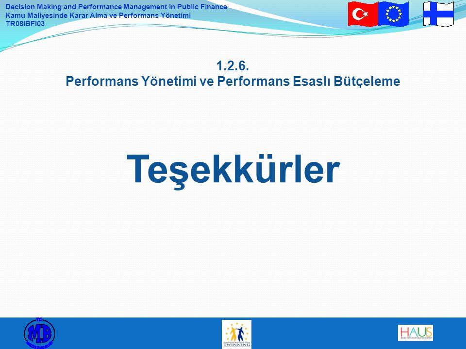 1.2.6. Performans Yönetimi ve Performans Esaslı Bütçeleme Teşekkürler