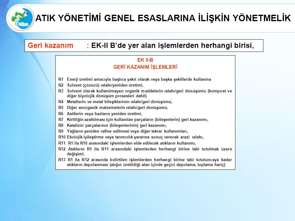 GERİ KAZANIM İŞLEMLERİ